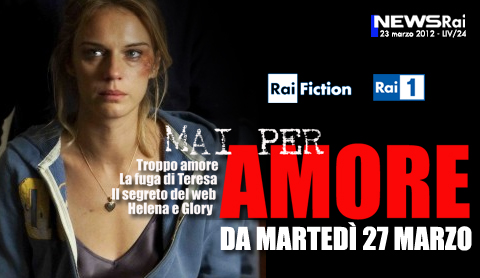 mai per amore-rai1-fiction-anteprima-600x347-606850
