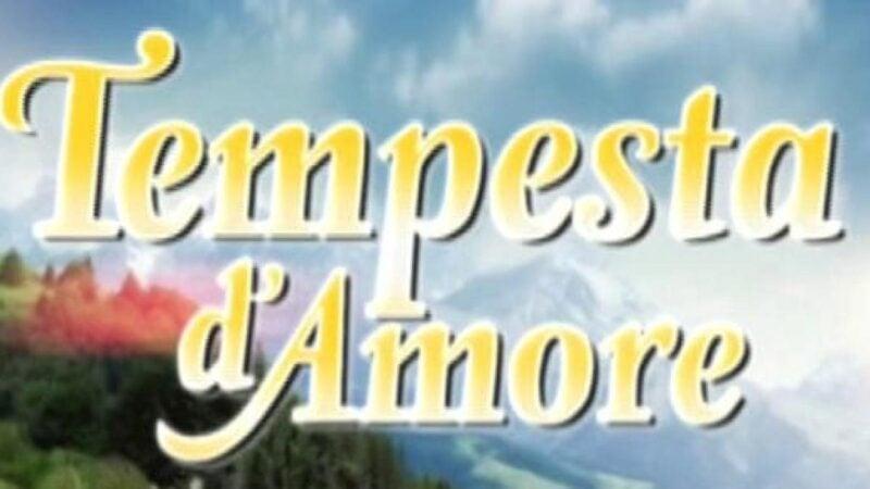 tempesta-d-amore-anticipazioni-667441